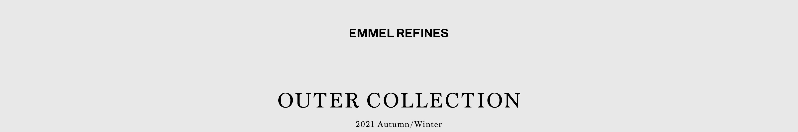 EMMEL REFINES OUTER COLLECTION